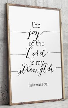 The Joy of the Lord Is My Strength Joy of the Lord Strength Quotes Joy Poster Nehemiah Popular Prints Joy Art Joy Printable BD 553 bible verses Bible Verse For Grief, Bible Verse Art, Bible Verses Quotes, Bible Scriptures, Scripture Wall Art, Popular Bible Verses, Faith Bible, Chalkboard Bible Verses, Calligraphy Quotes Scriptures