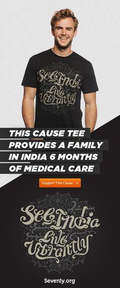 This tee provides medical care for a family in India for 6 months http://svnly.org/PinLink Plus these tees are mighty comfy.