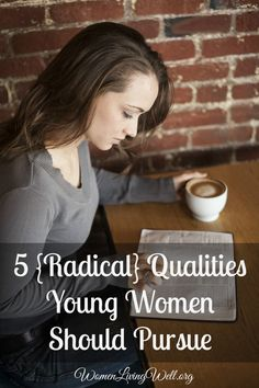 5 {Radical} Qualities Young Women Should Pursue - Women Living Well This is seriously one of the best Christian wife advice I've read. Christian Women, Christian Living, Christian Life, Christian Quotes, Christian Marriage, Christian Parenting, Just In Case, Just For You, Soli Deo Gloria