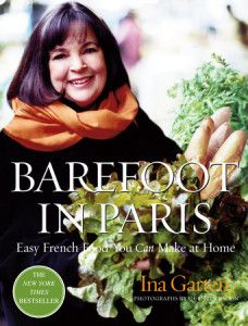 Barefoot in Paris by Ina Garten Photographs by Quentin Bacon