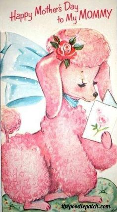 Poodle The Adorable Dog - The Pooch Online Tea Cup Poodle, Pink Poodle, French Poodles, Standard Poodles, My Bebe, Happy Mother S Day, Mothers Day Cards, Vintage Greeting Cards, Cristiano
