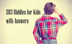 Riddles not only provide fun, but also help children learn to think and reason. Our website contains BIGGEST collection of riddles for kids with answers!