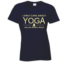 I Only Care About Yoga T Shirt