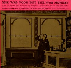 Derek Lamb - She Was Poor but She Was Honest: Nice, Naughty and Nourishing Songs of the London Music Hall and Pubs