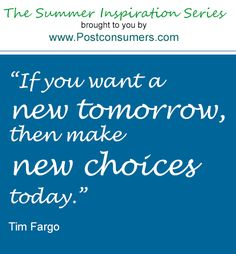 Summer Inspiration Quote: Choices for a New Tomorrow