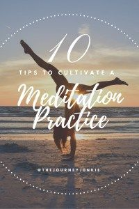 10 Tips to Cultivate a Meditation Practice - Pin now, start meditating now!