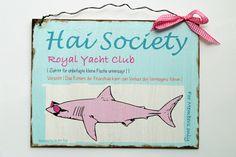 *Hai Society*    Dekoschild - Hai Society -     Eintritt nur für die grossen Fische im Haifischbecken. Wer etwas auf sich hält und schon eine Resid...