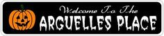 ARGUELLES PLACE Lastname Halloween Sign - Welcome to Scary Decor, Autumn, Aluminum - 4 x 18 Inches by The Lizton Sign Shop. $12.99. 4 x 18 Inches. Great Gift Idea. Rounded Corners. Aluminum Brand New Sign. Predrillied for Hanging. ARGUELLES PLACE Lastname Halloween Sign - Welcome to Scary Decor, Autumn, Aluminum 4 x 18 Inches - Aluminum personalized brand new sign for your Autumn and Halloween Decor. Made of aluminum and high quality lettering and graphics. Made ...