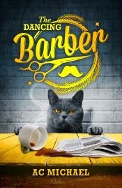 The Dancing Barber by AC Michael - Temporarily FREE! @OnlineBookClub