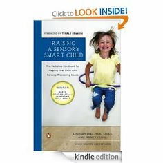 Raising a Sensory Smart Child: The Definitive Handbook for Helping Your Child with Sensory Processing Issues: Lindsey Biel, Nancy Peske: Amazon.com: Kindle Store