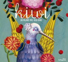 soñando cuentos: KIWI, UN PÁJARO MÁS BIEN RARO. - http://www.lafragatina.com/ca/cataleg/kiwi-un-ocell-m%C3%A9s-aviat-estrany
