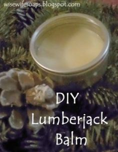 DIY Lumberjack Balm and Aromatherapy Blend | The Wise Wife
