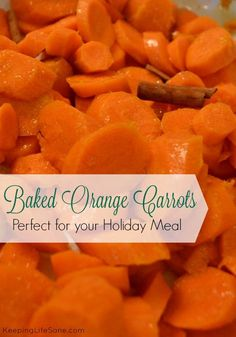 This is the perfect side dish to add to your holiday menu. Baked Orange Carrots
