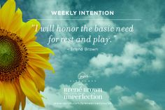 Brene Brown - honor the need for play and rest The Gift Of Imperfection, Brene Brown Quotes, Daring Greatly, Inspirational Message, Quotable Quotes, Oprah, Live For Yourself, Great Quotes, Vulnerability