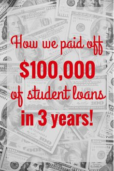 How we paid off $100,000 of student loans in 3 years! Great tips and advice!