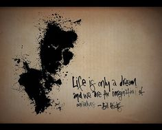 Life is only a dream