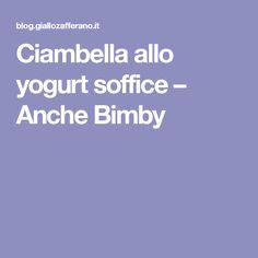 Ciambella allo yogurt soffice – Anche Bimby
