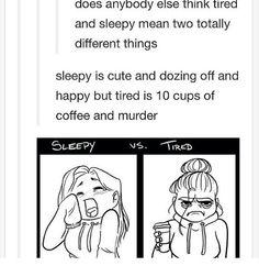 Sleepy V Tired