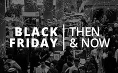 Black Friday Then & Now: How Black Friday Shopping has Changed Since the 60s