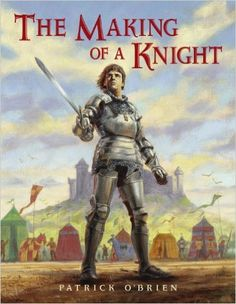 The Making of a Knight by Patrick O'Brien. Mystery of History Volume Lesson 23 The Witcher, Science Fiction, Roman, Noble Knight, Rainbow Resource, Prince Of Persia, Story Of The World, Mystery Of History, Wow Art