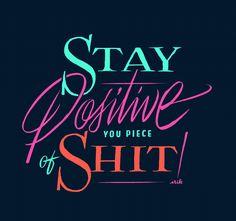 Positivity, Maybe — Friends of Type by Erik Marinovich