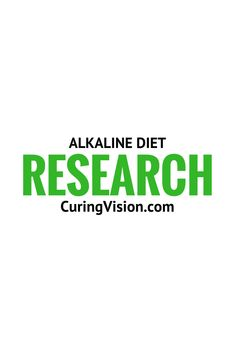 Alkaline diet research from CuringVision.com and others.