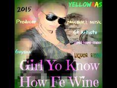 Girl Yo Know How Fe Wine-Newest-Lastest-2015-May-7-Dancehall Music(Guyan...