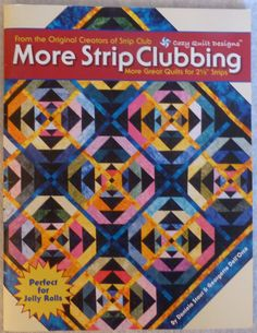 Book More Strip Clubbing by Cozy Quilt Designs, New Patterns for 2 1/2 Strips for Jelly Rolls, Fabric Bundles and Morehttps://www.etsy.com/shop/suesfabricnsupplies