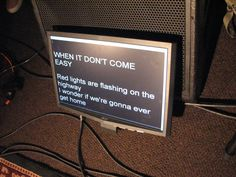 Teleprompter at a Kelly Clarkson VIP pre-show on the All I Ever Wanted Tour in October 2009 (Fairfax, Virginia).  Anyone who has been to a Kelly Clarkson concert knows how she tends to forget the lyrics.