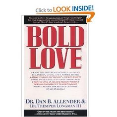 Bold Love by Dan Allender  Good enough that I need to re-read this!