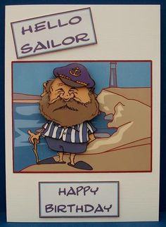 Hello Sailor on Craftsuprint designed by Julie Green - made by Cheryl French - Printed onto glossy photo paper. Attatched base image to centre of card using ds tape. Built up image with 2mm foam pads. Attatched text plates with 2mm foam pads. - Now available for download!