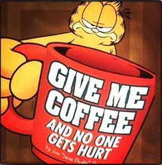 """Read """"Give Me Coffee and No One Gets Hurt!"""" by Jim Davis available from Rakuten Kobo. The eyelids go up when the coffee goes down! Make the bean scene with java junkie Garfield in this little book guarantee. Coffee Slogans, Coffee Jokes, Funny Coffee, Coffee Cafe, Coffee Shop, Coffee Mugs, Coffee Is Life, Coffee Drinkers, Wine Making"""