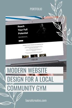 Modern Website Design for a Local Community Gym By Laura F Creates. This blog post includes tips for building your website, website design tips, business growth tips