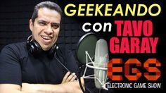 Entrevista a Tavo Garay | Geekeando EGS 2016