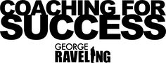 21 Things Coaches Should Do | Coaching for Success | The Official Website of George Raveling | CoachGeorgeRaveling.com