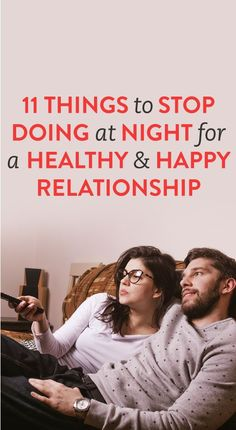 11 Things To Stop Doing At Night For A Healthy & Happy Relationship