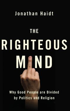 The Righteous Mind: Why good people are divided by politics and religion by Jonathan Haidt | Penguin Books Australia