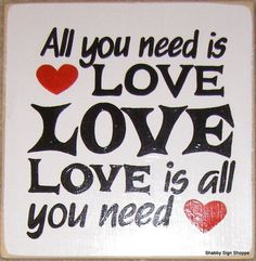 All you Need is Love Sign Plaque The Beatles Wedding Romance Bedroom Decor Valentines Day Decor. $25.95, via Etsy.