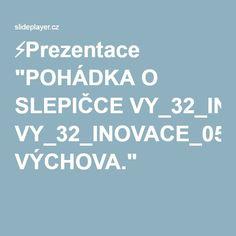 """⚡Prezentace """"POHÁDKA O SLEPIČCE VY_32_INOVACE_05_LITERÁRNÍ VÝCHOVA."""""""