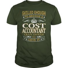 Cost Accountant Skilled Enough Job Title TShirt #gift #ideas #Popular #Everything #Videos #Shop #Animals #pets #Architecture #Art #Cars #motorcycles #Celebrities #DIY #crafts #Design #Education #Entertainment #Food #drink #Gardening #Geek #Hair #beauty #Health #fitness #History #Holidays #events #Home decor #Humor #Illustrations #posters #Kids #parenting #Men #Outdoors #Photography #Products #Quotes #Science #nature #Sports #Tattoos #Technology #Travel #Weddings #Women