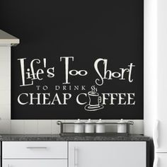 Coffee Quote | Life's Too Short To Drink Cheap Coffee! | #Quote Wall Stickers Art Decal