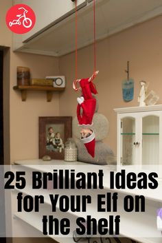 Finding creative, fun places to prop the smallest member of your family can be tough! Well, we're up for the challenge. Get ahead of the game and prep your bag of tricks with these 25 genius ideas. From classic hiding spots to hilarious antics to make the whole family giggle, read on to discover the best places for your Elf on the Shelf. #elfontheshelf #traditions #christmas
