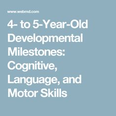 4- to 5-Year-Old Developmental Milestones: Cognitive, Language, and Motor Skills