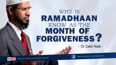 Why is Ramadhaan known as the Month of Forgiveness? by Dr Zakir Naik