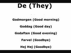 Learn Danish - Basic Words woohoo I knew like 6 of those words!!!!!!!!!!!