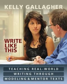 Write Like This: Teaching Real-World Writing Through Modeling and Mentor Texts / Kelly Gallagher  http://www.ebooknetworking.net/books_detail-1571108963.html  #books