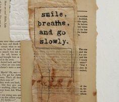 Smile, Breathe & go slowly! Lovez