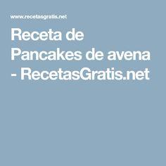 Receta de Pancakes de avena - RecetasGratis.net