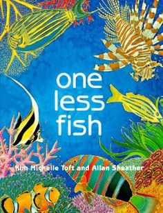 Booktopia has One Less Fish, Jam Roll Picture Book by Kim Michelle Toft. Buy a discounted Paperback of One Less Fish online from Australia's leading online bookstore. Math Literature, One Fish, Reading Rainbow, Environmental Issues, Great Barrier Reef, Tropical Fish, Math Lessons, Childrens Books, My Books