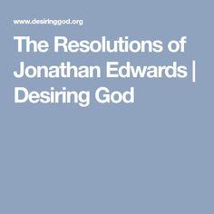 The Resolutions of Jonathan Edwards   Desiring God